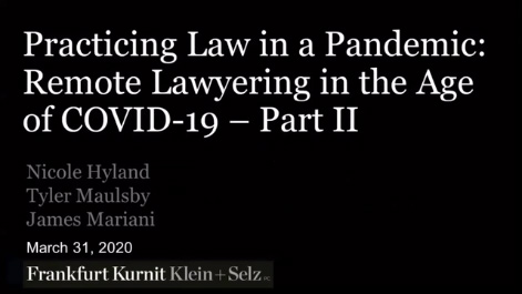 Practicing Law in a Pandemic: Remote Lawyering in the Age of COVID-19 PART II Thumbnail
